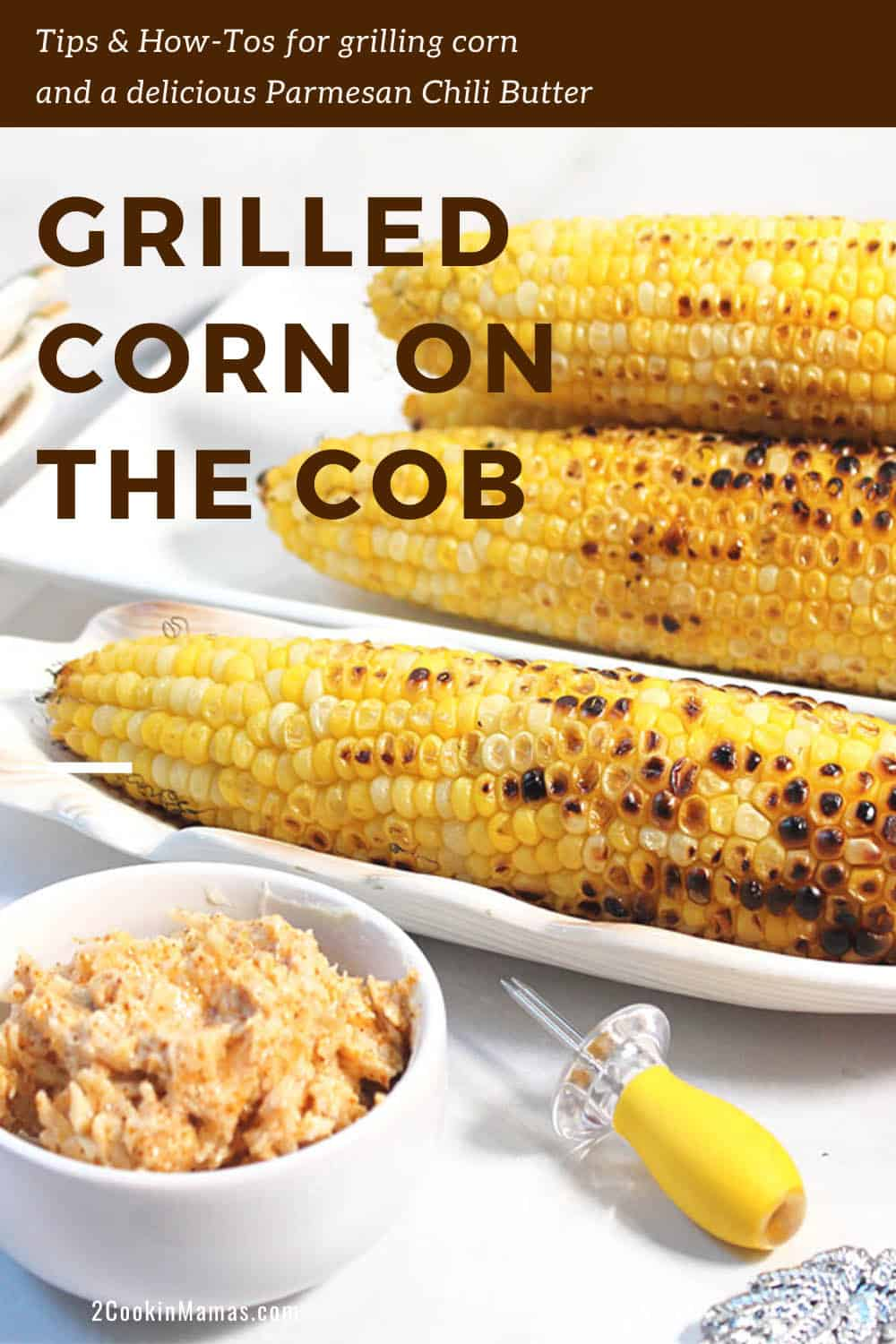 Grilled Corn on the Cob with Parmesan Chili Butter