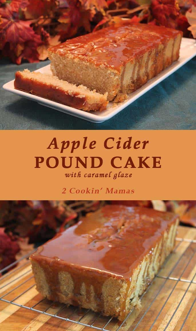 Apple Cider Pound Cake   2 Cookin Mamas The perfect dessert or brunch treat, covered in a caramel glaze, that brings the taste of fall inside. #recipe