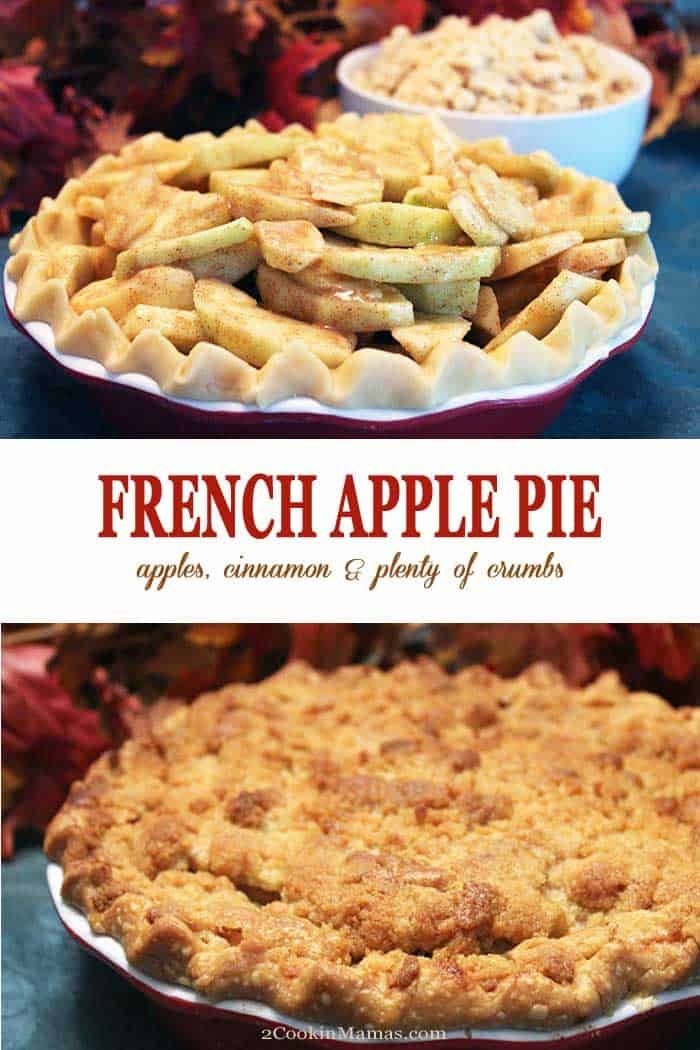 French Apple Pie | 2 Cookin Mamas Our French Apple Pie has an easy-to-make flaky crust that we packed with cinnamon-flavored apples & covered with loads of crumbs. Yum! #applepie #dessert #pie #apples #crumbtopping #baking #recipe #fall #crumbs #topping