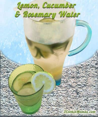 Cucumber Lemon Rosemary Water | 2CookinMamas