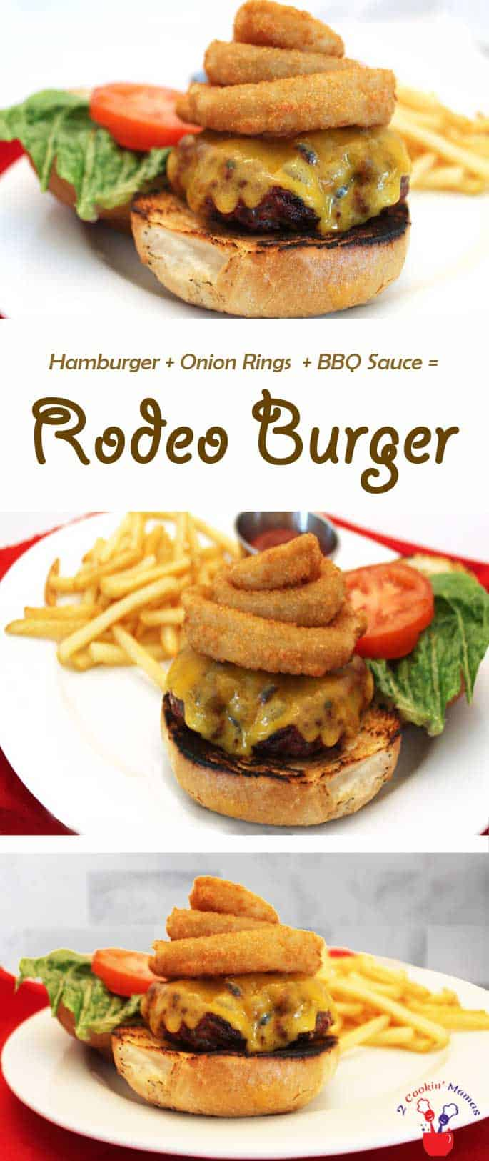 Rodeo Burger | 2 Cookin Mamas Want your burger & onion rings too? Grill up this classic recipe for a mouthwatering Rodeo Burger! Add cheese, a side of fries & it's heaven!
