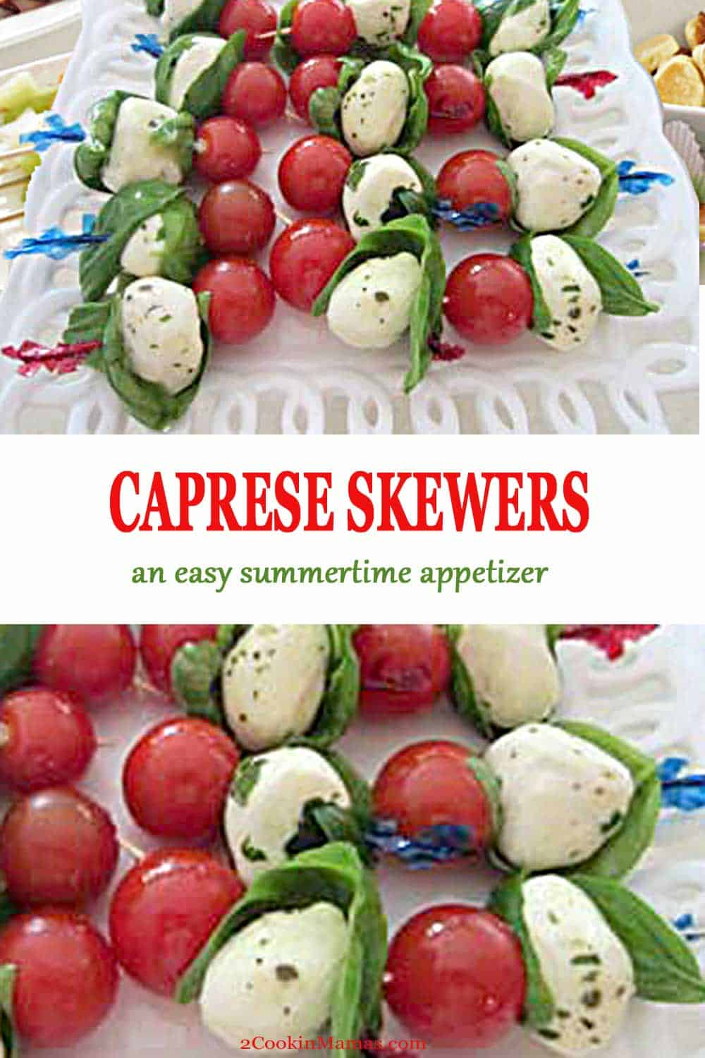 Caprese Skewers | 2 Cookin Mamas Caprese Skewers are an easy way to serve Caprese Salad as an appetizer. Skewer cherry tomatoes, small mozzarella balls & basil on toothpicks then drizzle with balsamic & olive oil. Great for summer parties, barbecues and game time. #appetizers #easy #capresesalad #salad #tomatoes #mozzarella #basil #recipe #summer #gametime