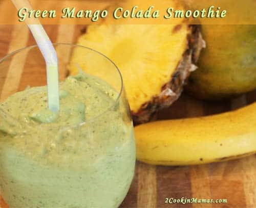 Green Mango Colada Smoothie   2CookinMamas