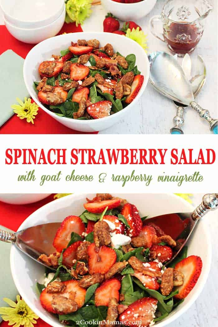Spinach Strawberry Salad with Goat Cheese | 2 Cookin Mamas Spinach Strawberry Goat Cheese Salad, topped with candied pecans and your favorite raspberry vinaigrette, is a light and summery salad that goes perfectly with warm days.  Serve it as a side or top with chicken or fish for a light lunch or dinner. Healthy, delicious & only 10 minutes to make. #salad #healthy #easyrecipe #strawberries #spinach #candiedpecans #goatcheese #recipe