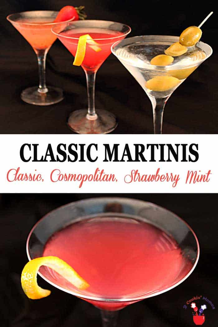 Classic Martinis | 2 Cookin Mamas Three perfect classic martinis, one to fit everyone's taste buds. The classic for the traditionalist, the cosmopolitan for those that like a little tart with their sweet and the Strawberry Mint that brings a fruity sweetness to the palate. Perfect for your next cocktail party. #cocktail #drink #vodka