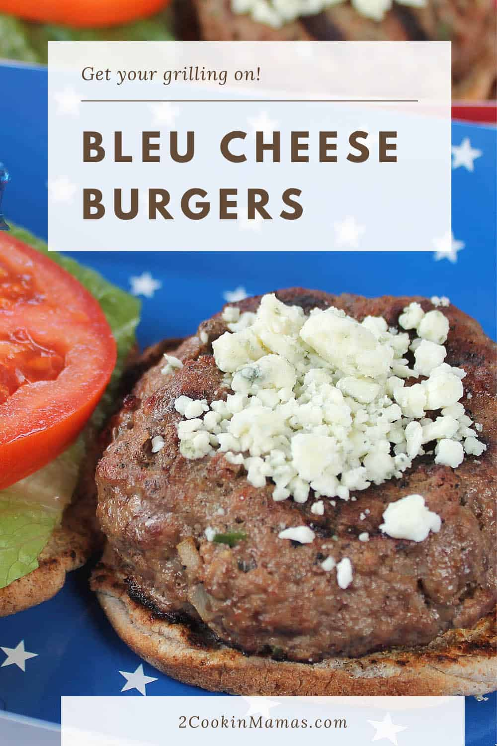Red White and Bleu Burgers or Bleu Cheese Burgers