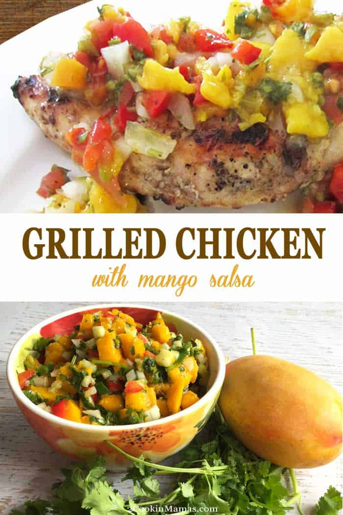 Grilled Chicken with Mango Salsa | 2 Cookin Mamas Grilled chicken with mango salsa makes an easy, healthy and tropical dinner for the summer BBQ season. Just mix mangoes, peppers, tomatoes, tequila & cilantro, top your grilled chicken, and enjoy! #chicken #grilling #grilledchicken #dinner #mangosalsa #recipe #salsa #mangos
