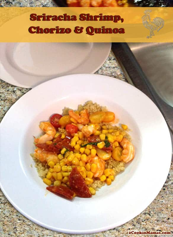 Sriracha Shrimp, Chorizo and Quinoa 2CookinMamas - A quick & easy dinner full of spiciness and good for you protein.