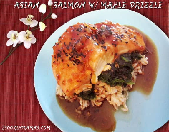 Asian Salmon With Maple Drizzle|2CookinMamas
