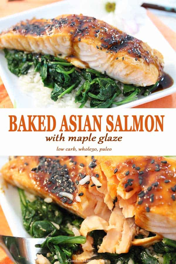 Impress with this easy Baked Asian Salmon with Maple Glaze. An easy recipe that takes only 30 minutes from prep to table. The salmon is slightly sweet and so moist and tender that it just melts in your mouth. The perfect low carb dinner when served over a tasty garlic spinach.  A healthy dinner for busy weeknights and delicious enough for company. #salmon #baked #easy #healthy #mapleglaze #recipe #oven #lowcarb #spinach #whole30 #paleo #dinner