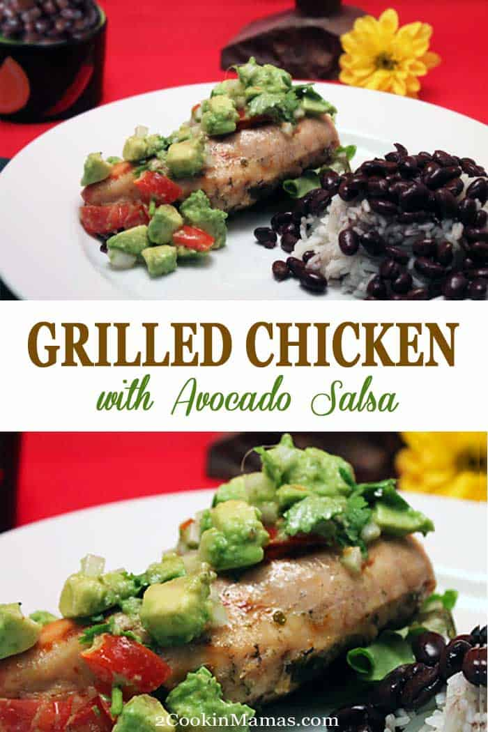 Grilled Chicken with Avocado Salsa | 2 Cookin Mamas Love chicken and avocados? Nothing tastes better than this Grilled Chicken with Avocado Salsa for your next BBQ! Marinate, grill for 20 minutes and top with salsa. Believe me, this sensational & healthy Tex-Mex dinner will wow the entire family. #chicken #grilling #dinner #avocadosalsa #salsa #avocado #recipe
