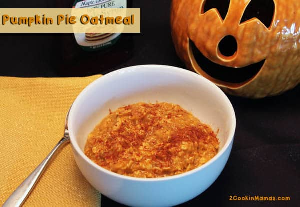 Pumpkin Pie Oatmeal breakfast | 2CookinMamas