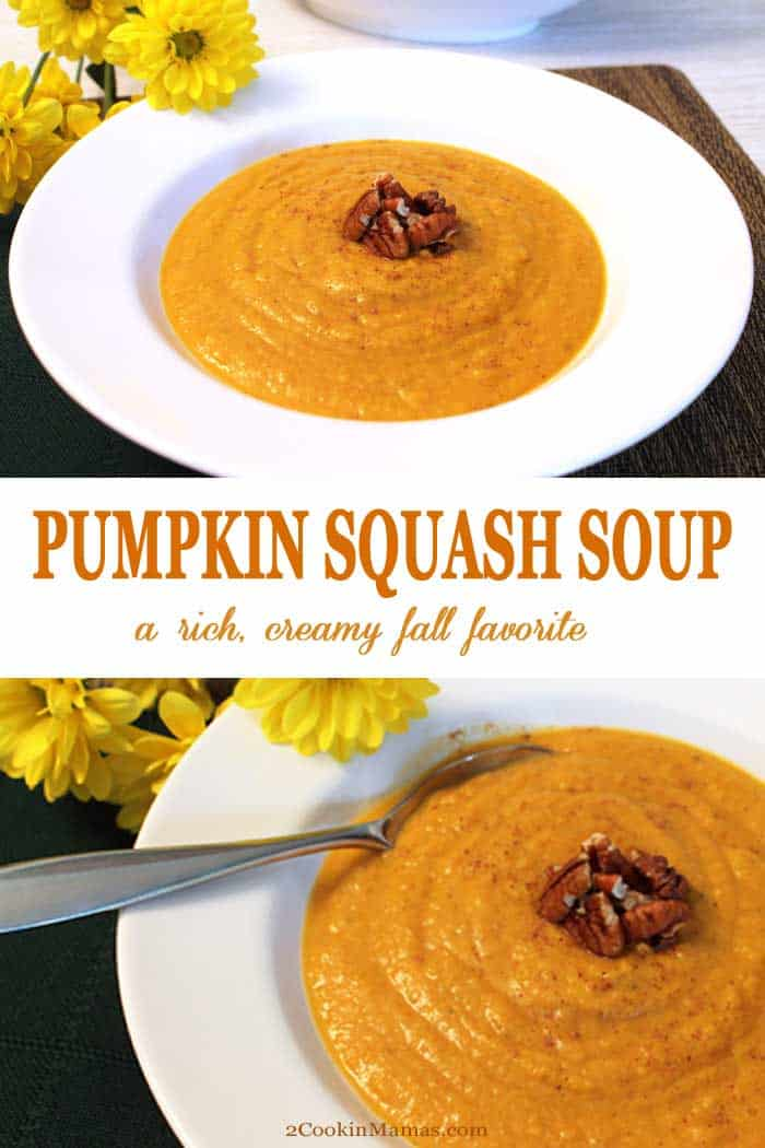 Pumpkin Squash Soup | 2 Cookin Mamas Pumpkin Squash Soup brings the aromas and tastes of fall right into your home. A combination of butternut squash, pumpkin and apple cider are spiced up with cinnamon & nutmeg that will delight the palate and warm the soul. #soup #pumpkin #recipe #fall #squash