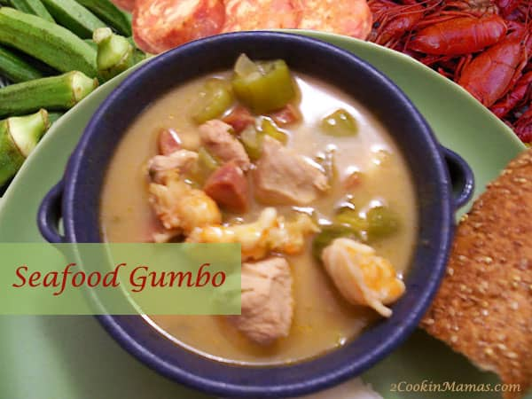 New Orleans Cajun Meets Florida Keys - Seafood Gumbo - 2 Cookin' Mamas