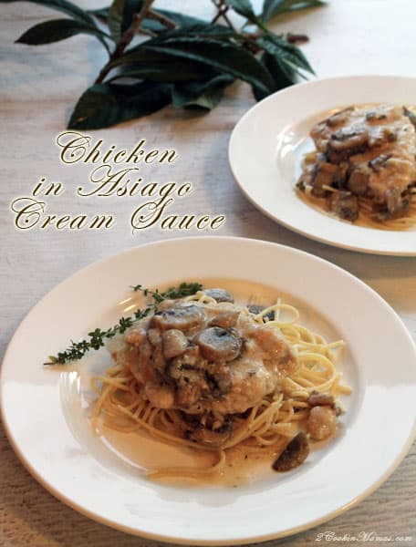 Get raves at the dinner table with this easy, one-skillet Chicken in Asiago Cream Sauce. Lightly browned chicken & sauteed mushrooms are simmered in creamy cheese sauce and served over pasta. Yum! #chicken #dinner #creamsauce #asiago