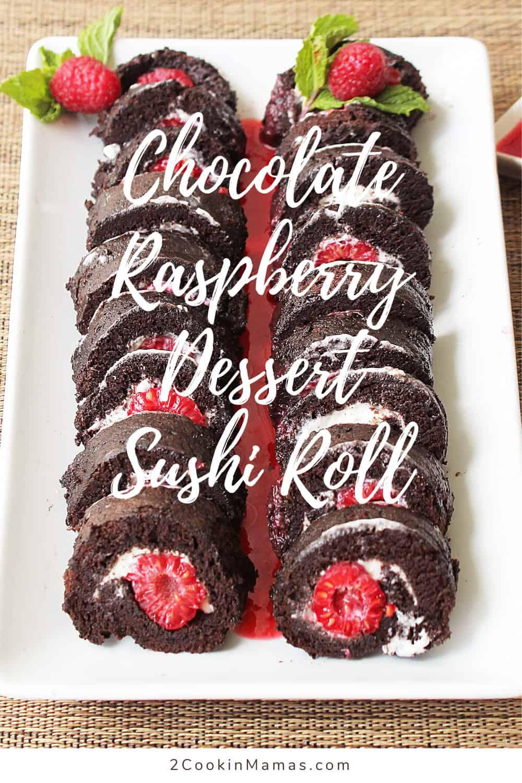 Chocolate Raspberry Dessert Sushi Roll