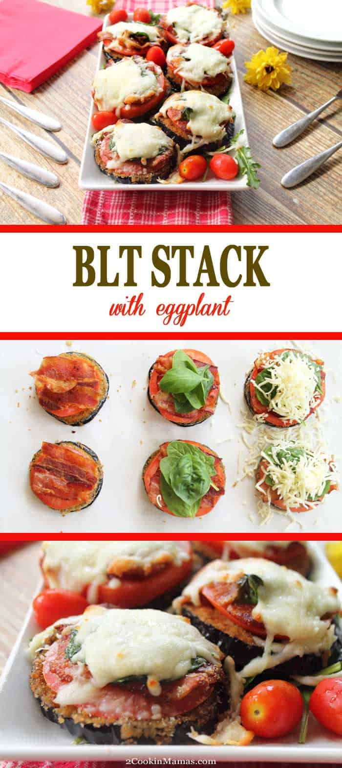 BLT Stacks with Eggplant pin bottom | 2 Cookin Mamas Our BLT Stacks are an easy to make dinner take on the classic. Bacon, tomato & spinach are piled high on a slice of eggplant parmesan then topped with cheese. Delicious any way you fix it! #dinner #eggplant #recipe #bacon #30minutedinner #eggplantparmesan #lowcarb