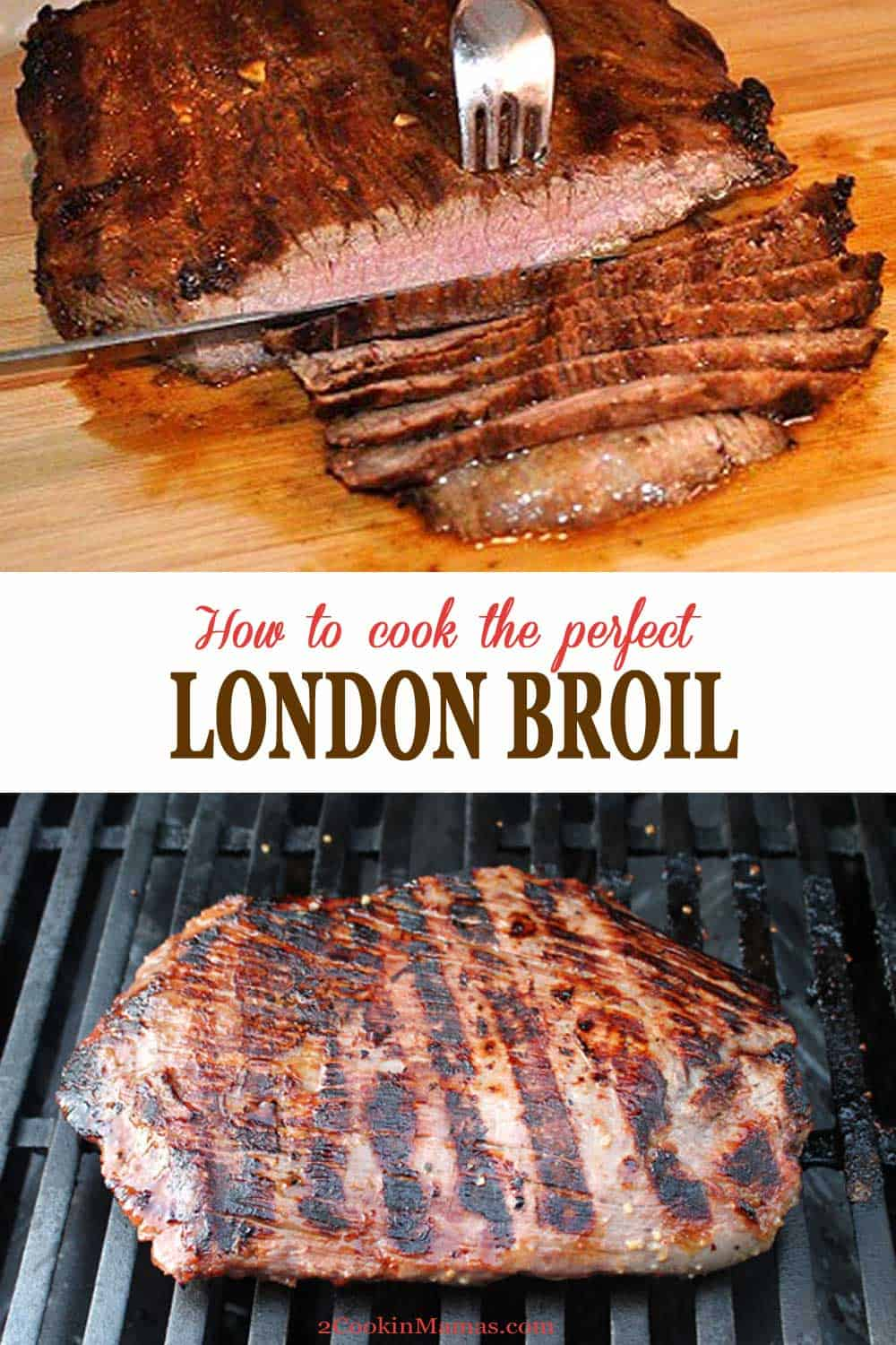 How to Cook the Perfect London Broil | 2 Cookin Mamas The secret to grilling the best and most tender London broil you've ever had! And all it takes is a flank steak and one other ingredient! #londonbroil #onthegrill #dinner #steak #recipe #howtocook