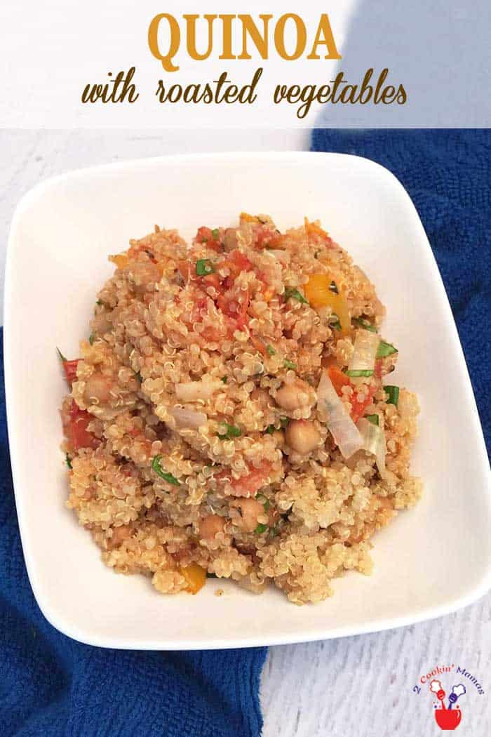 Quinoa with Roasted Vegetables | 2 Cookin Mamas Pair quinoa with roasted vegetables to make a healthy side or a simple meatless meal. It's easy! Just cook quinoa then toss with roasted tomatoes, chickpeas, onions, garlic and balsamic for a dish that is sure to become everyone's favorite! #sidedish #quinoa #roastedvegetables #meatlessmeal #healthyeating