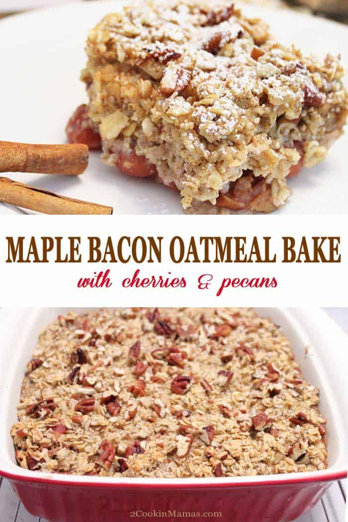 Maple Bacon Oatmeal Bake | 2 Cookin Mamas Easy & healthy Maple Bacon Oatmeal Bake is packed with bacon, bananas, cherries & chia seeds then flavored with a little maple syrup. It's the perfect on-the-go breakfast & a great way to start to any day. #oatmeal #breakfast #bacon #maplesyrup #cherries #healthy #easyrecipe #recipe