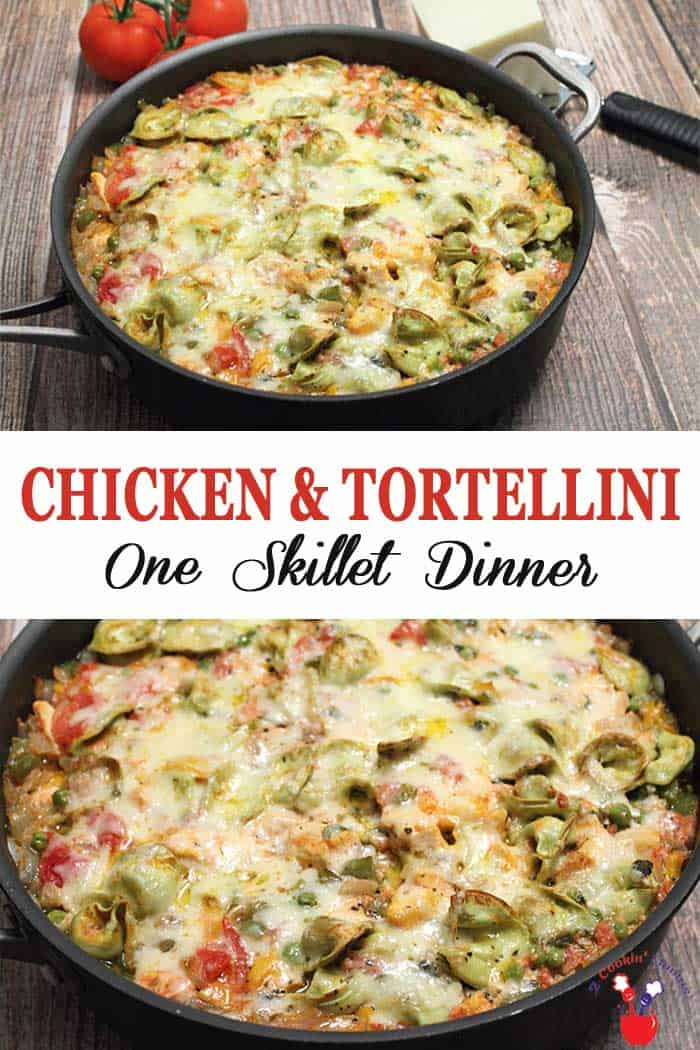 Chicken and Tortellini Skillet | 2 Cookin Mamas A quick & easy dinner, this Chicken and Tortellini Skillet is a one dish meal that is healthy and satisfying. Chicken, pasta & cheese is sure to please. #chicken #dinner #oneskilletdinner #tortellini #recipe