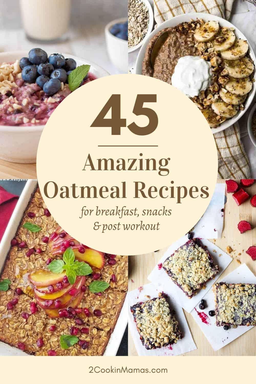 45 Amazing Oatmeal Recipes