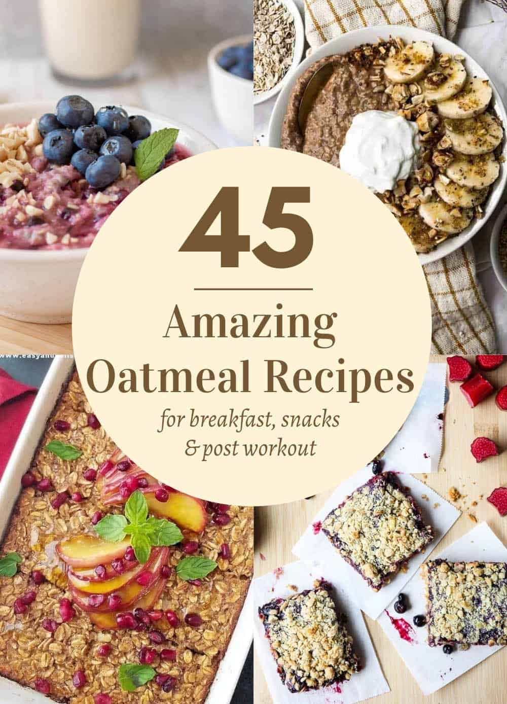 4 photos of oatmeal with text ovelay stating 45 amazing oatmeal recipes.