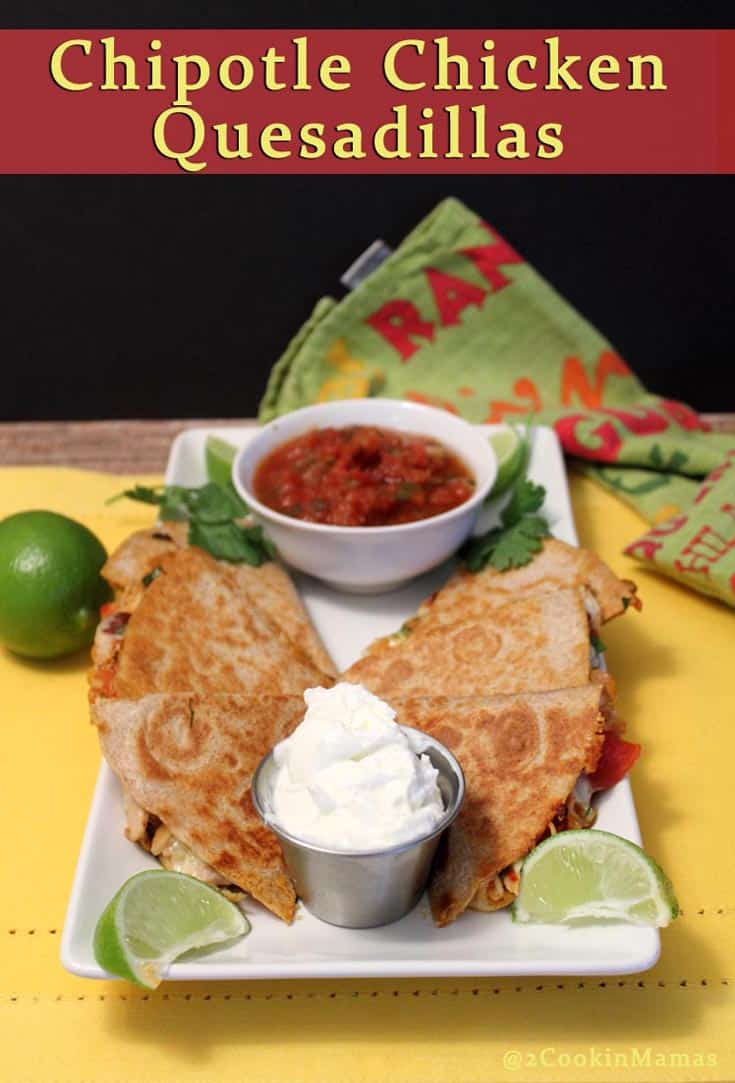 Chipotle Chicken Quesadillas  2CookinMamas Spicy quesadillas flavored with chipotle peppers, fresh tomatoes and cilantro that take this Mexican favorite to a whole new level. Easy to make & perfect to serve as an appetizer or dinner.