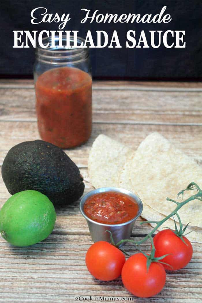 Easy Homemade Enchilada Sauce pin | 2 Cookin Mamas A quick & easy homemade enchilada sauce for your Mexican dishes. In less than 15 minutes you'll have a rich sauce for enchiladas or as a salsa for fajitas & tacos. #enchiladasauce #easyrecipe #mexicanfood #enchiladas #recipe