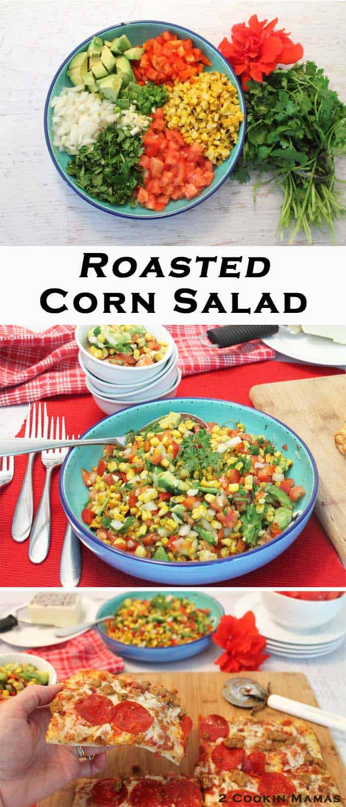 Roasted Corn Salad pin 2| 2 Cookin Mamas Fresh, healthy & delicious, this roasted corn salad is a tasty addition to any meal. #recipe #salad #healthy #ad #FreschEats #CollectiveBias