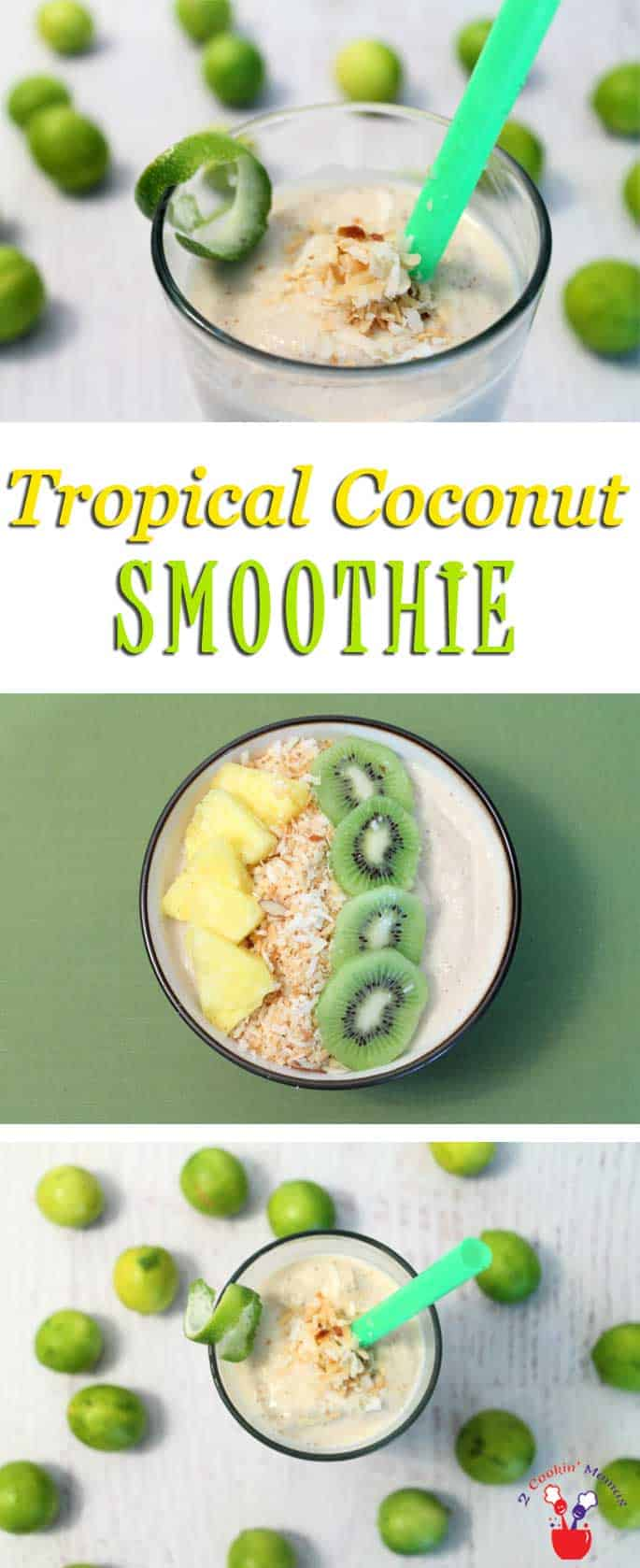 Tropical Coconut Smoothie pin 2 | 2 Cookin Mamas Our Tropical Coconut Smoothie is an energy boosting, healthy smoothie with all the flavors of the islands. Think coconut, pineapple, banana & limes. Yum!