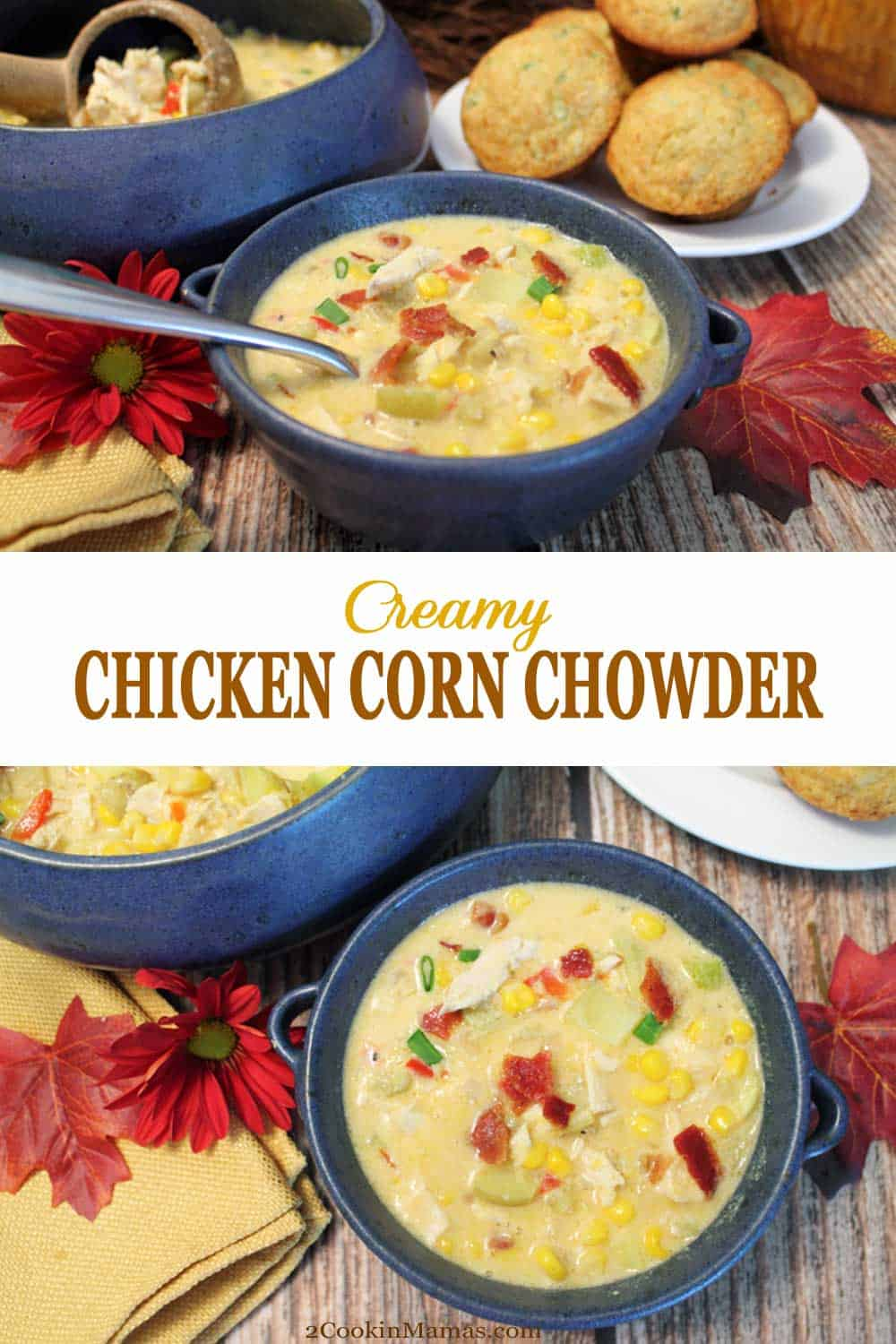 Chicken Corn Chowder | 2 Cookin Mamas Warm up with this rich & creamy Chicken Corn Chowder. A quick & healthy dinner, full of protein & vegetables, that can be on the table in 30 minutes. #cornchowder #soup #chicken #lowfat #recipe #easyrecipe #comfortfood #chowder