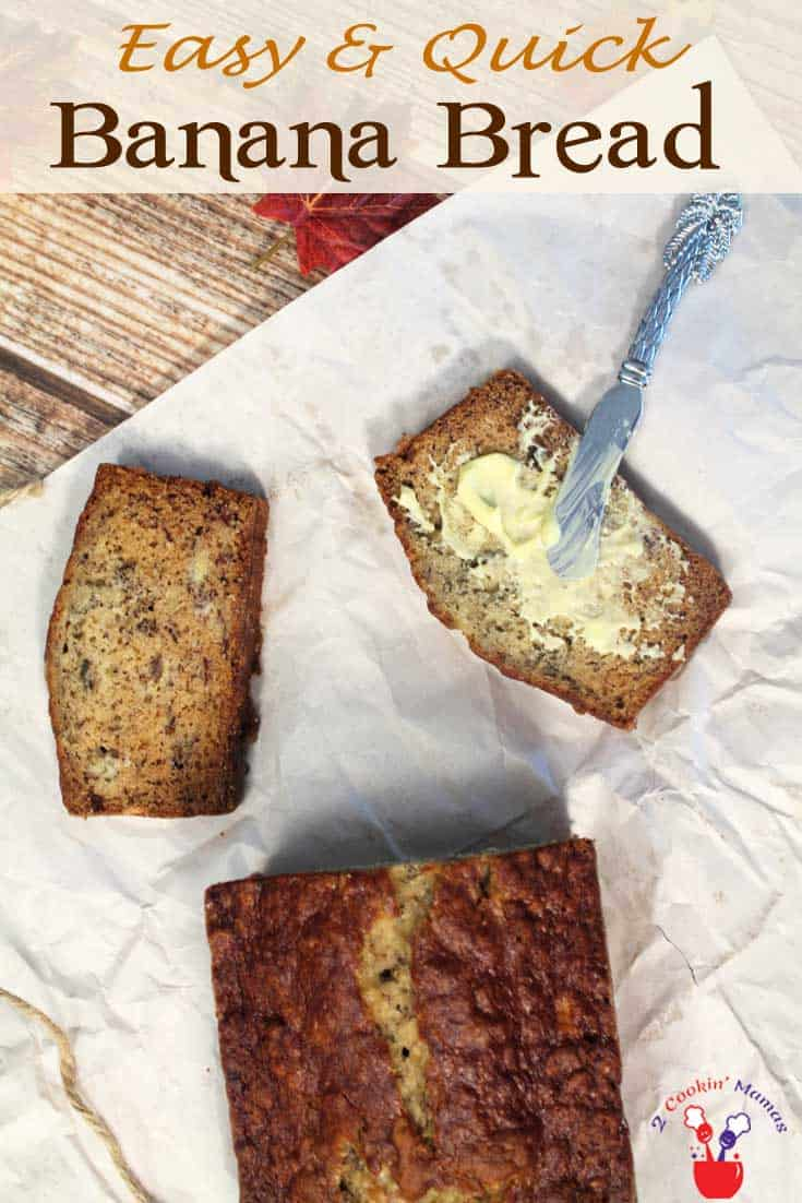 Easy Banana Bread pin   2 Cookin Mamas Quick breads are so delicious and so easy to make and nothing beats the taste of a warm homemade banana bread. #recipe