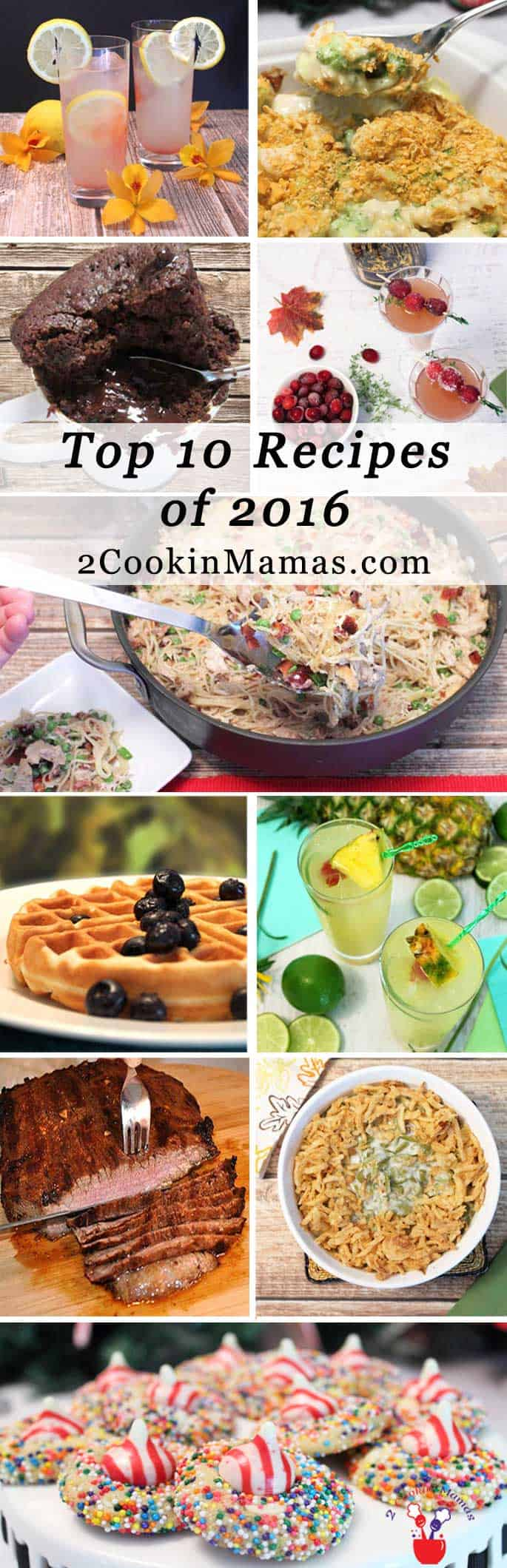 Top 10 Recipes of 2016 | 2 Cookin Mamas Our Top 10 Recipes of 2016 are both delicious and fun including cocktails, quick and easy casseroles and a few favorite sweets. #recipes
