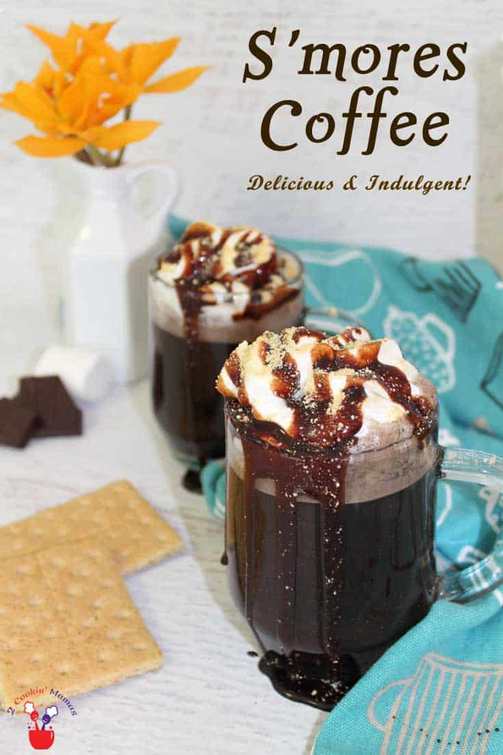 S'mores Coffee   2 Cookin Mamas One sip of this rich, indulgent S'mores Coffee drink with it's bold coffee taste & sweet marshmallow-flavored hot chocolate will have you smiling all day! #CoffeehouseBlend #ad