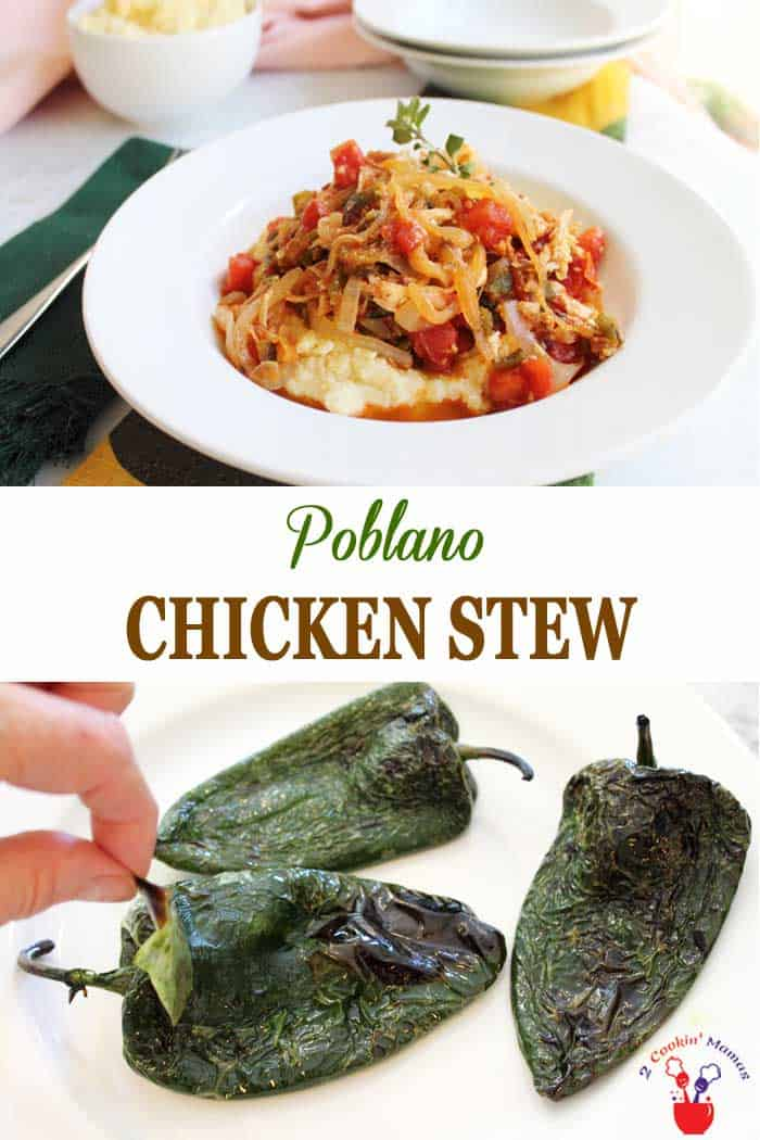 Poblano Chicken Stew | 2 Cookin Mamas Our Poblano Chicken Stew is thick, hearty and spicy. Moist rotisserie chicken, smoky charred poblanos and tomatoes are spiced up with adobo sauce to make the perfect meal served over cheesy polenta. #stew #dinner #chicken #poblano #recipe