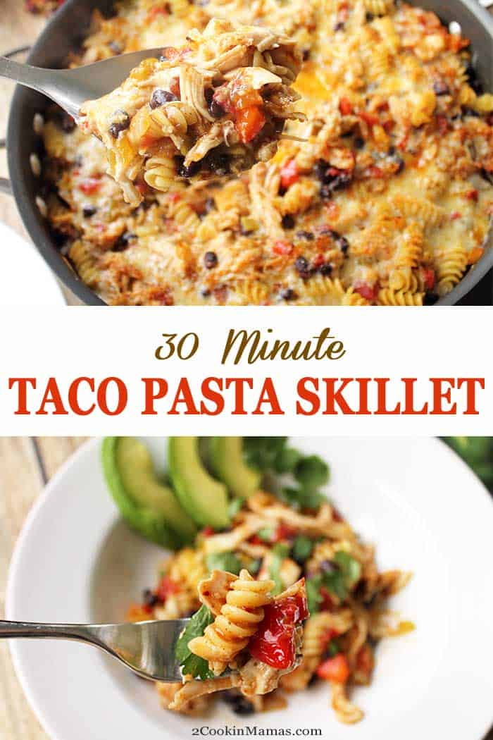 30 Minute Taco Pasta Skillet | 2 Cookin Mamas Don't stress this holiday season! Whip up this quick & easy 30 minute Taco Pasta Skillet for dinner. All your favorite Mexican flavors mixed with rotisserie chicken and pasta & made in just one pan! #recipe #dinner #tacopasta #30minutemeal #Mexican #chicken #pasta