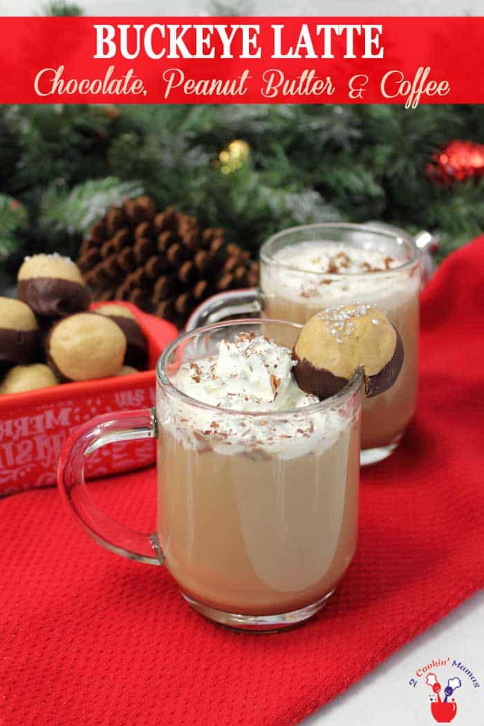 Buckeye Latte pin | 2 Cookin Mamas Warm up this winter with a decadent Buckeye Latte. Rich flavors of peanut butter and chocolate combine with coffee, milk and a touch of white chocolate liqueur to warm you from the inside out. #drink #coffee #coffeecocktail #Godiva #chocolate #peanutbutter #recipe #winter