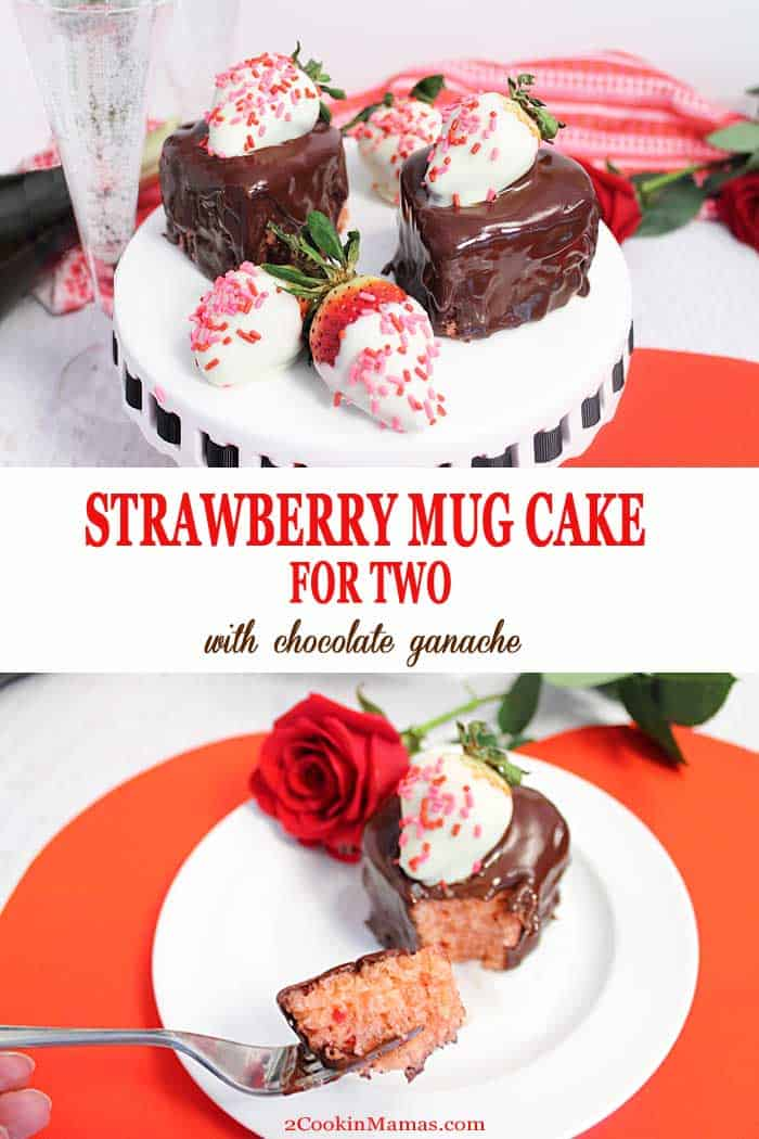 Strawberry Mug Cake for 2 | 2 Cookin Mamas This Strawberry Mug Cake for 2 is the perfect dessert for your sweetheart this Valentine's Day. It goes together in 10 minutes and uses only 4 ingredients. Cut it with a heart-shaped cookie cutter, cover it with rich chocolate ganache then add champagne and roses for the perfect evening. #mugcake #chocolate #strawberry #easyrecipe #valentinesday #anniversary #dessert #chocolateganache