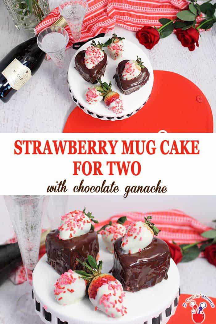 Strawberry Mug Cake for Two | 2 Cookin Mamas This quick & easy Strawberry Mug Cake for Two can be pulled together in under 10 minutes. It starts with a delicious strawberry cake that's drenched with chocolate ganache then topped with a chocolate covered strawberry. Perfect for Valentine's Day, an anniversary or any special occasion. #mugcake #strawberry #dessert #quickandeasydessert #ValentinesDay #chocolateganache