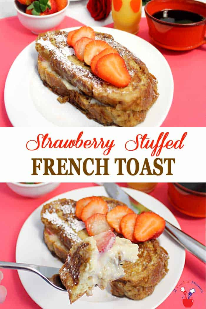 Strawberry Stuffed French Toast | 2 Cookin Mamas Strawberry Stuffed French Toast is a decadent treat for breakfast. Traditional French Toast is stuffed with a sweet cream cheese filling then layered with fresh strawberries and browned to perfection. It's like having dessert for breakfast!#frenchtoast #breakfast #strawberries #creamcheese #MothersDay #ValentinesDay