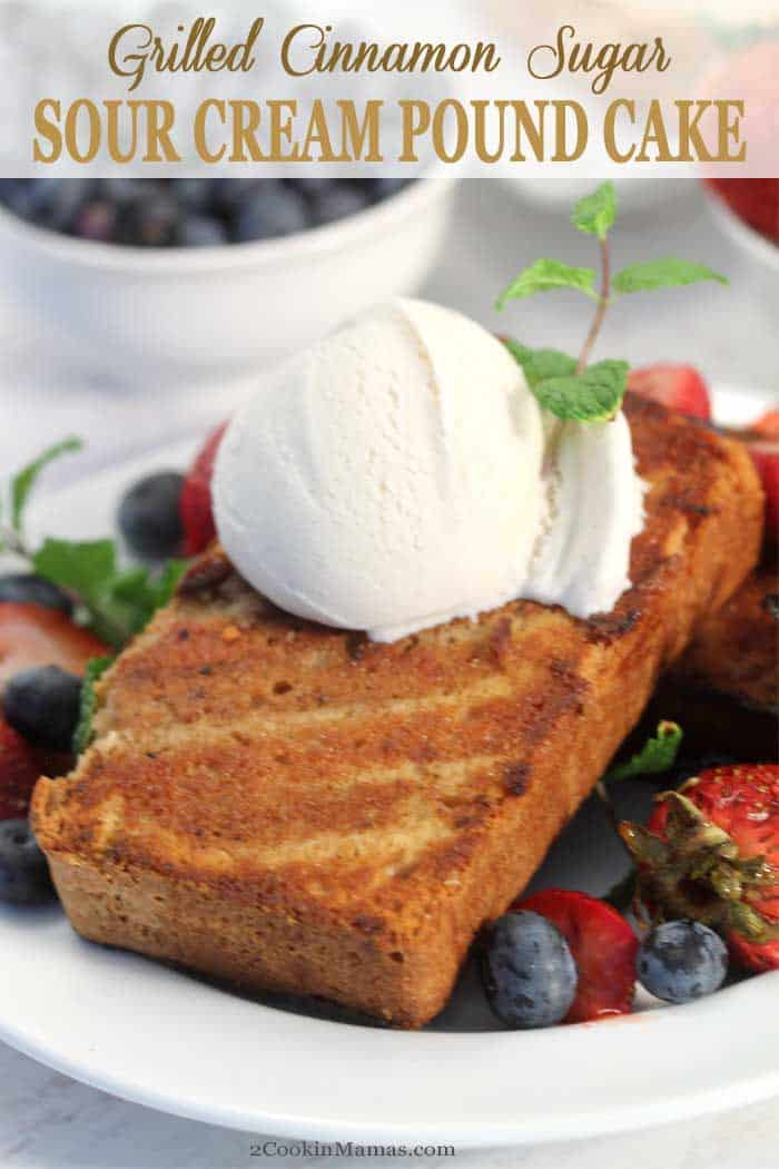 Grilled Cinnamon Sugar Sour Cream Pound Cake