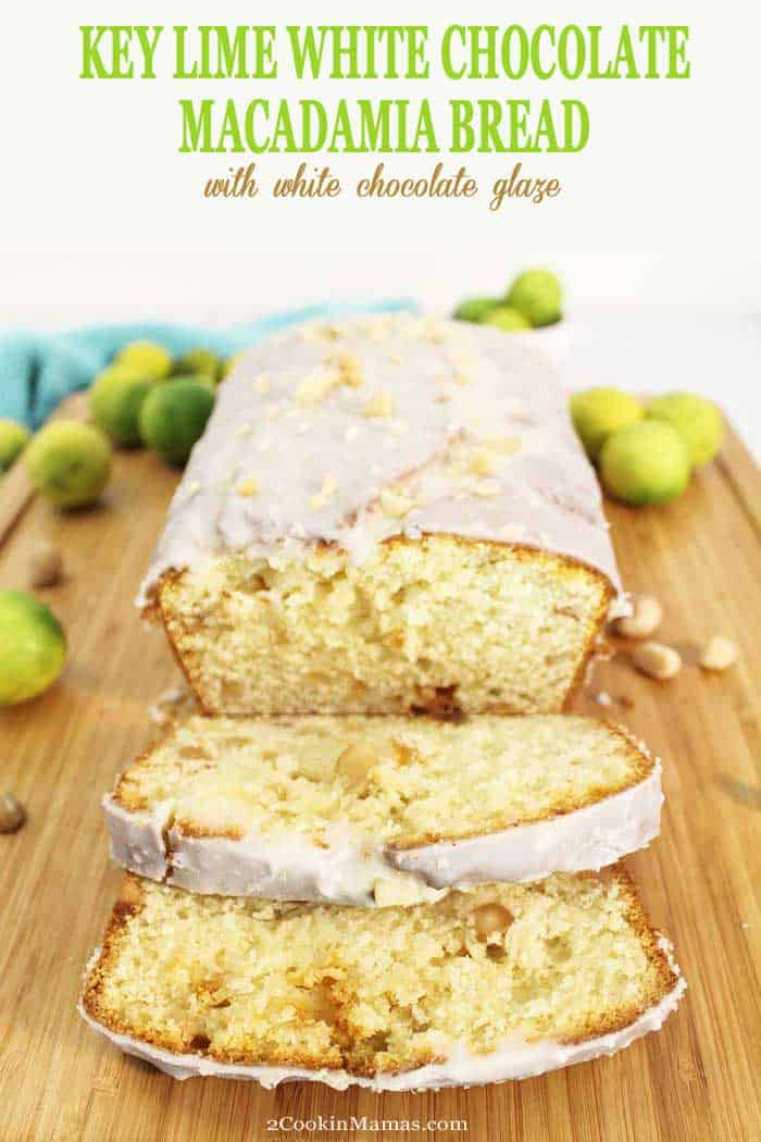 Key Lime White Chocolate Macadamia Bread | 2 Cookin Mamas A moist, fresh, citrusy bread infused with key lime flavor and stuffed with white chocolate pieces and chunks of macadamia nuts. The perfect treat for dessert or breakfast. #bread #breakfast #dessert #whitechocolateglaze #macadamianuts #easyrecipe