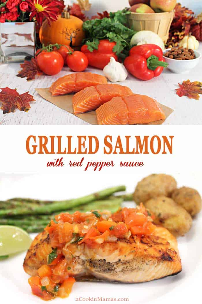 Grilled Salmon with Red Pepper Sauce | 2 Cookin Mamas Love Salmon? This Grilled Salmon with Red Pepper Sauce is a quick & easy meal perfect for weeknight dinners, special occasions and fancy enough for entertaining.  The salmon is simply grilled with cajun seasoning and lemon and topped with fresh a sauce of red bell peppers, onions and tomatoes.  All on the table in 30 minutes! #salmon #grilled #dinner #redpeppersauce #30minutemeals #recipe