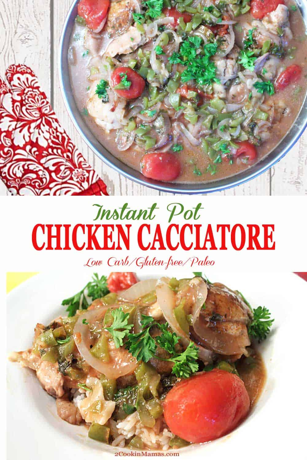 Instant Pot Chicken Cacciatore | 2 Cookin Mamas An easy Instant Pot Chicken Cacciatore dinner that tastes as good as the original in less than half the time. All the delicious flavors of the Italian favorite you love - tomatoes, peppers, onion and spices, all simmered together in one pot! And that means easy cleanup and a delicious dinner in no time! Great for gluten-free, low carb and paleo diets. #dinner #chicken #easyrecipe #recipe #instantpot #pressurecooker #lowcarb #paleo #glutenfree
