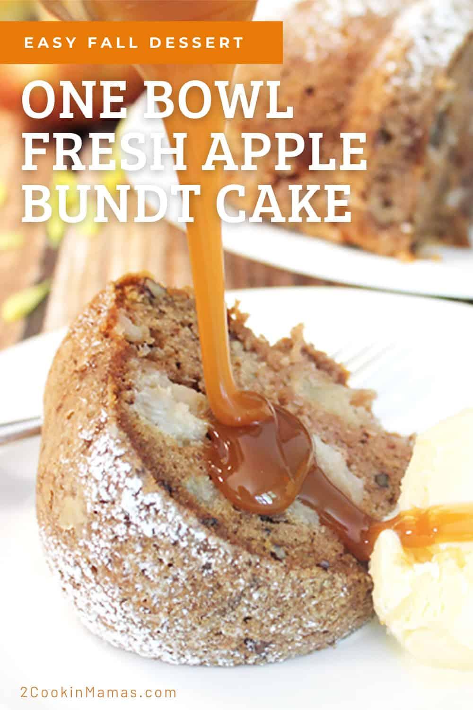 Easy One Bowl Fresh Apple Bundt Cake with Caramel Sauce