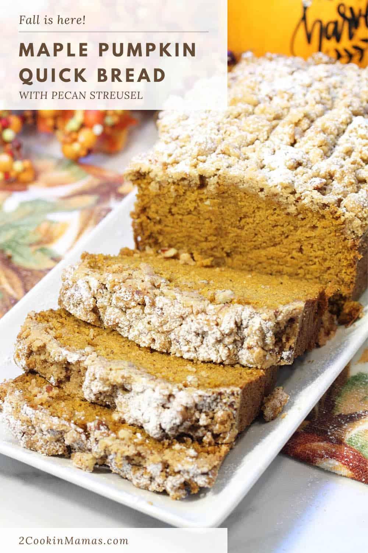 Maple Pumpkin Bread with Pecan Streusel