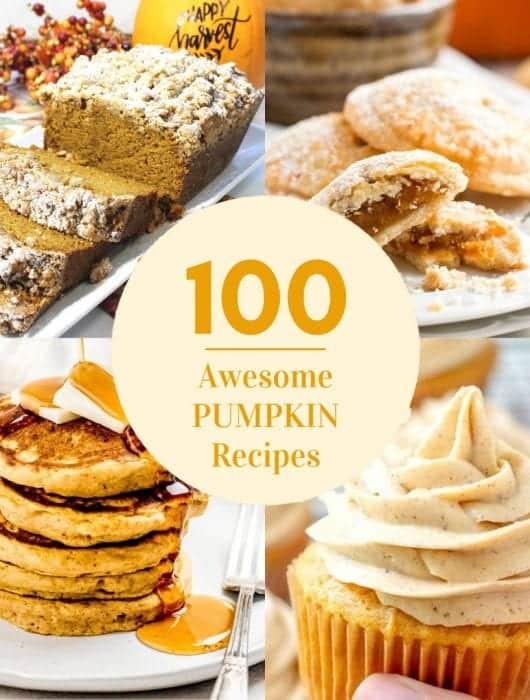 4 photos of pumpkin recipe with overlay stating 100 Awesome Pumpkin Recipes.